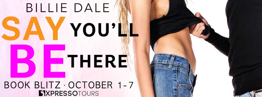 Welcome to the book blitz for SAY YOU'LL BE THERE, the second book in the new adult contemporary romantic comedy series, Love In Seven Mile Forge, by Billie Dale