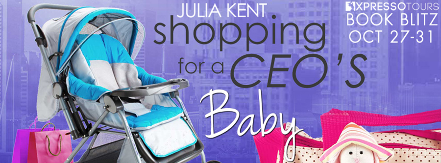 Welcome to the book blitz for SHOPPING FOR A CEO'S BABY, the sixteenth book in the adult romantic comedy series, Shopping for a Billionaire, by New York Times and USA Today bestselling author, Julia Kent