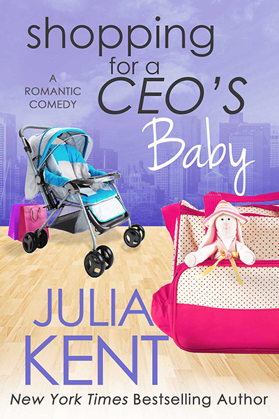SHOPPING FOR A CEO'S BABY, the sixteenth book in the adult romantic comedy series, Shopping for a Billionaire, by New York Times and USA Today bestselling author, Julia Kent