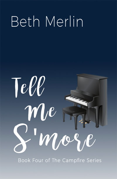 TELL ME S'MORE, the fourth book in the adult contemporary romance series, The Campfire, by Beth Merlin