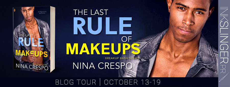 Welcome to the blog tour for THE LAST RULE OF MAKEUPS, the third book in the adult contemporary romance series, Breakup Bash, by Nina Crespo