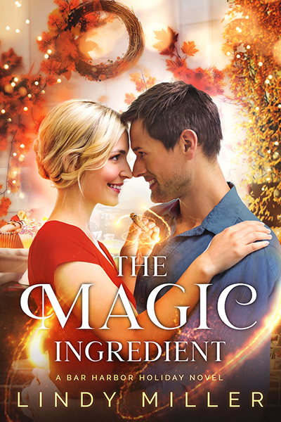 THE MAGIC INGREDIENT, the first book in the adult contemporary holiday romance series, Bar Harbor, by Lindy Miller