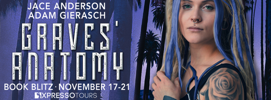 Welcome to the book blitz for GRAVES' ANATOMY, the first book in the new adult urban fantasy series, Luna Graves, by Adam Gierasch and Jace Anderson