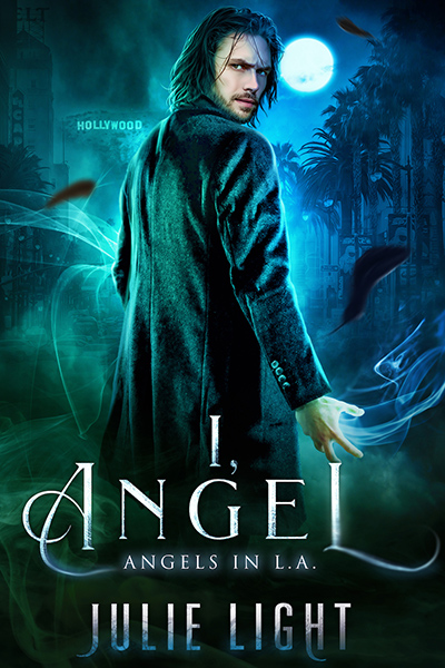 I, ANGEL, the first book in the adult urban fantasy series, Angels in L.A., by Julie Light