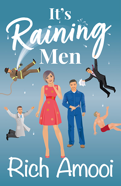 IT'S RAINING MEN, a stand-alone adult contemporary romantic comedy, Rich Amooi