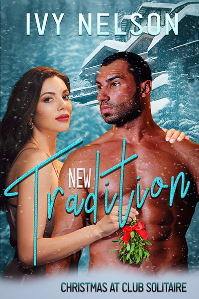 NEW TRADITION, the third book in the adult contemporary holiday romance series, Christmas at Club Solitaire, by Ivy Nelson