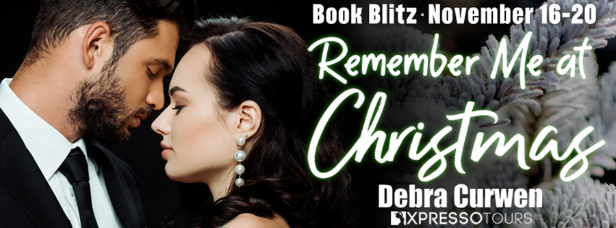 Welcome to the book blitz for REMEMBER ME AT CHRISTMAS, the third book in the adult contemporary holiday romance series, Spirit of Christmas, by Debra Curwen