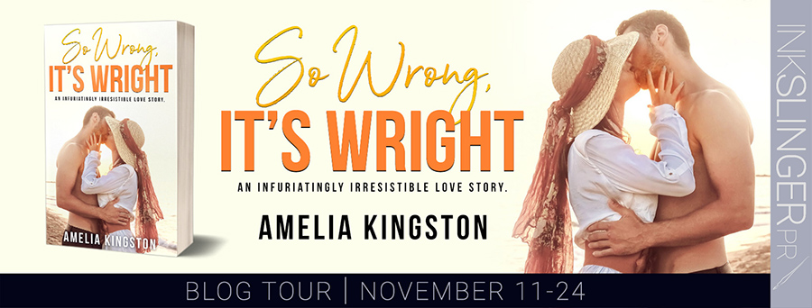 Welcome to the blog tour for SO WRONG IT'S WRIGHT, the third book in the adult contemporary romantic comedy series, So Far, So Good, by Amelia Kingston