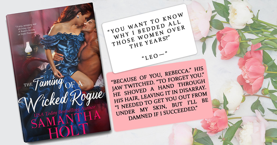 THE TAMING OF A WICKED ROGUE, the first book in the adult historical romance series, The Lords of Scandal Row, by USA Today bestselling author, Samantha Holt