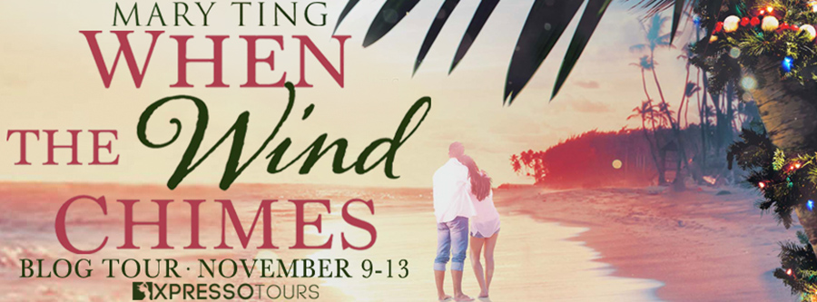 Welcome to the blog tour for WHEN THE WIND CHIMES, an adult contemporary holiday romance, by Mary Ting