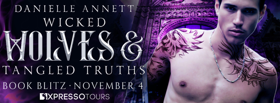 Welcome to the book blitz for WICKED WOLVES AND TANGLED TRUTHS, the first book in the young adult urban fantasy/paranormal romance series, Blood and Magic: Hellbound, by Danielle Annett