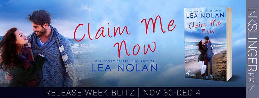 CLAIM ME NOW Teaser 1.jpg CLAIM ME NOW (Heron Harbor Series #2) by Lea Nolan.jpg CLAIM ME NOW Teaser 2.jpg CLAIM ME NOW Release Blitz.jpg