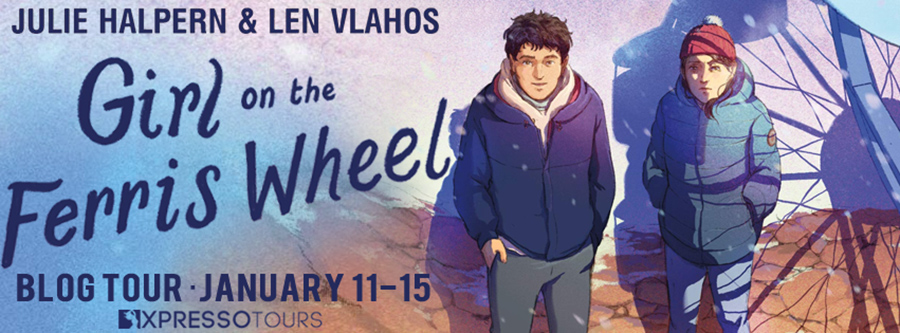 Welcome to the blog tour for GIRL ON THE FERRIS WHEEL, a stand-alone young adult contemporary romance by Julie Halpern and Len Vlahos