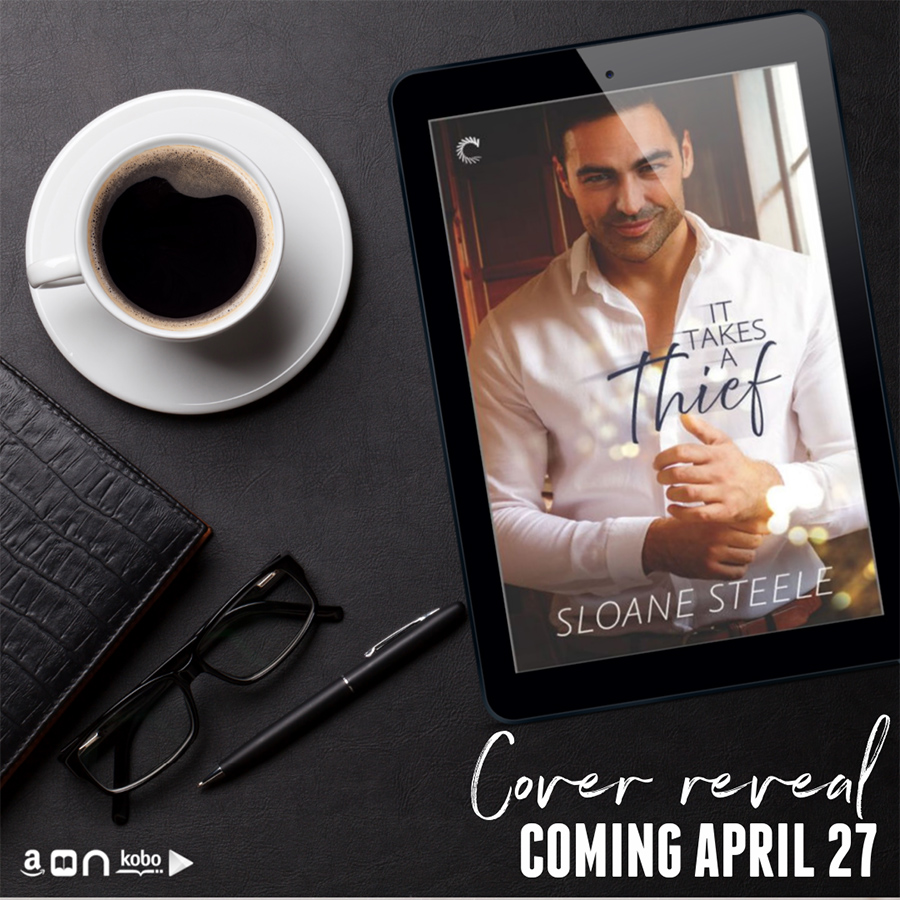 IT TAKES A THIEF, the first book in the adult action adventure romance series, Counterfeit Capers, by Sloane Steele