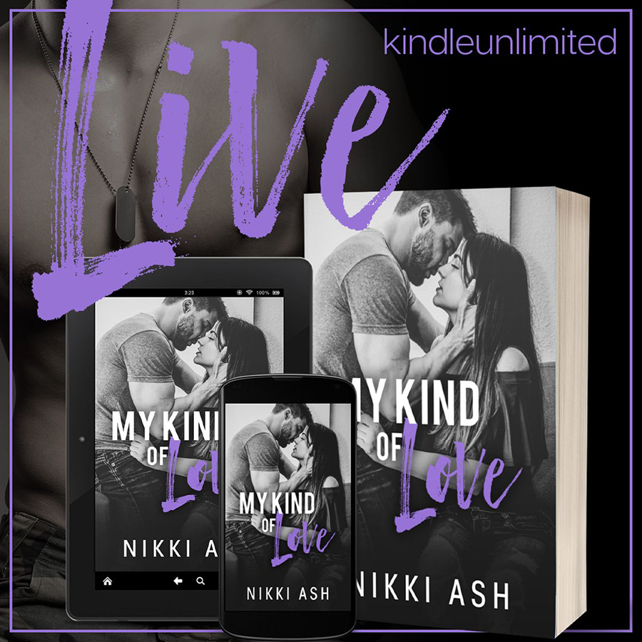 Read MY KIND OF LOVE, the first book in the new adult contemporary/military romance series, Finding Love, by Nikki Ash on Kindle Unlimited