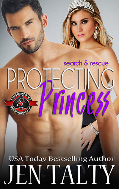 PROTECTING PRINCESS, the fifth book in the adult contemporary military romance series, Special Forces: Operation Alpha, Search and Rescue, by USA Today bestselling author Jen Talty