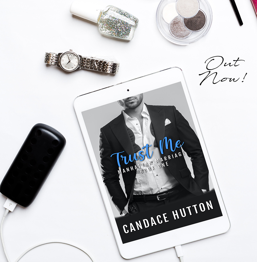 TRUST ME, the first book in the adult contemporary romance series, Manhattan Marriage, by Candace Hutton is out now