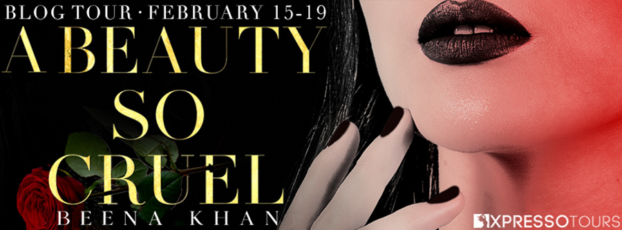 Welcome to the blog tour for A BEAUTY SO CRUEL, the first book in the new adult contemporary romance series, Beauty and the Beast, by Beena Khan