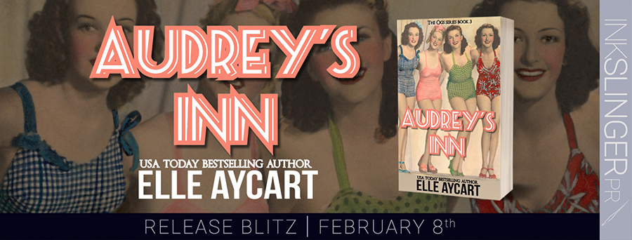 Today is release day for AUDREY'S INN, the third book in the adult contemporary romantic comedy series, The OGs, by USA Today bestselling author, Elle Aycart