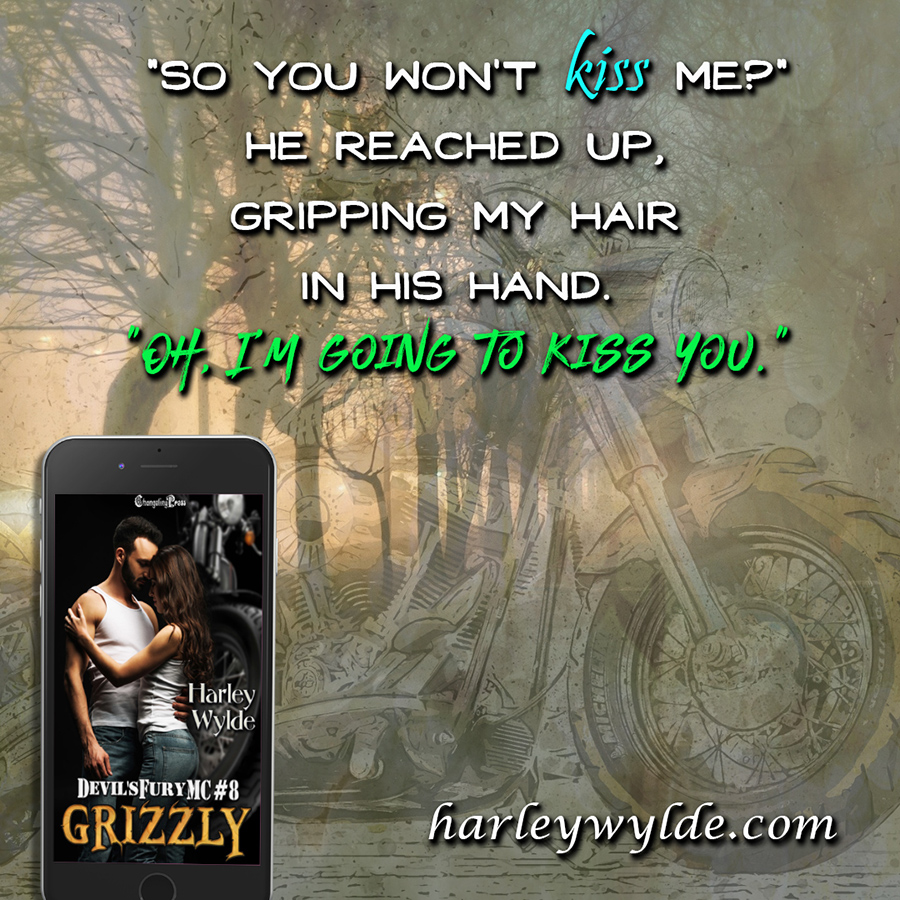 Teaser from GRIZZLY, the eighth book in the adult contemporary romance series, Devil's Fury MC, by Harley Wylde