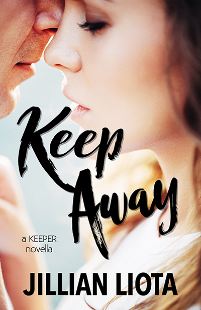 KEEP AWAY, the second book in the adult contemporary romance duology, Keeper, by Jillian Liota