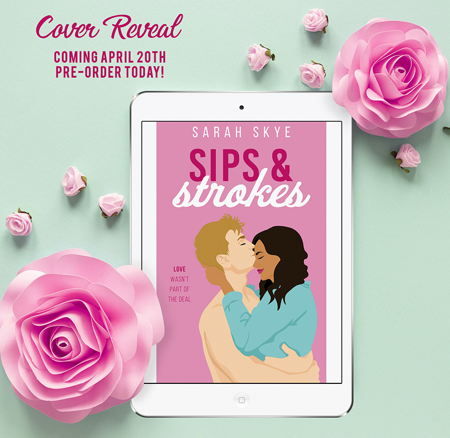Preorder SIPS & STROKES, a stand-alone adult contemporary romantic comedy, releasing, by Sara Skye now!