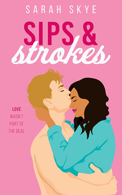 SIPS & STROKES, a stand-alone adult contemporary romantic comedy, releasing, by Sara Skye
