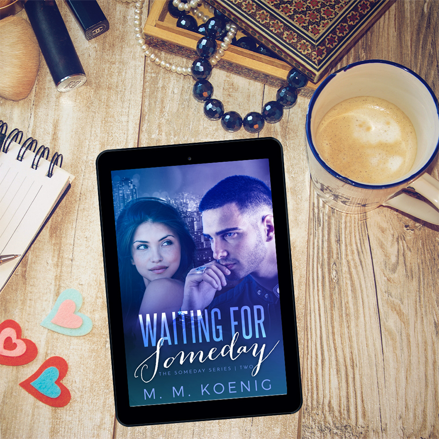 WAITING FOR SOMEDAY, the second book in the adult contemporary romance series, Someday, by M.M. Koenig releases April 8, 2021