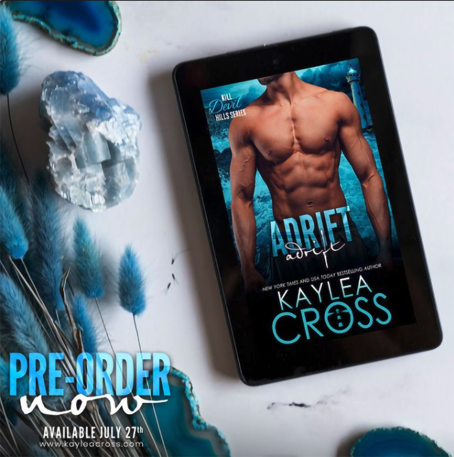 Preorder ADRIFT, the third book in the adult romantic suspense/military romance series, Kill Devil Hills, by New. York Times and USA Today bestselling author, Kaylea Cross now!