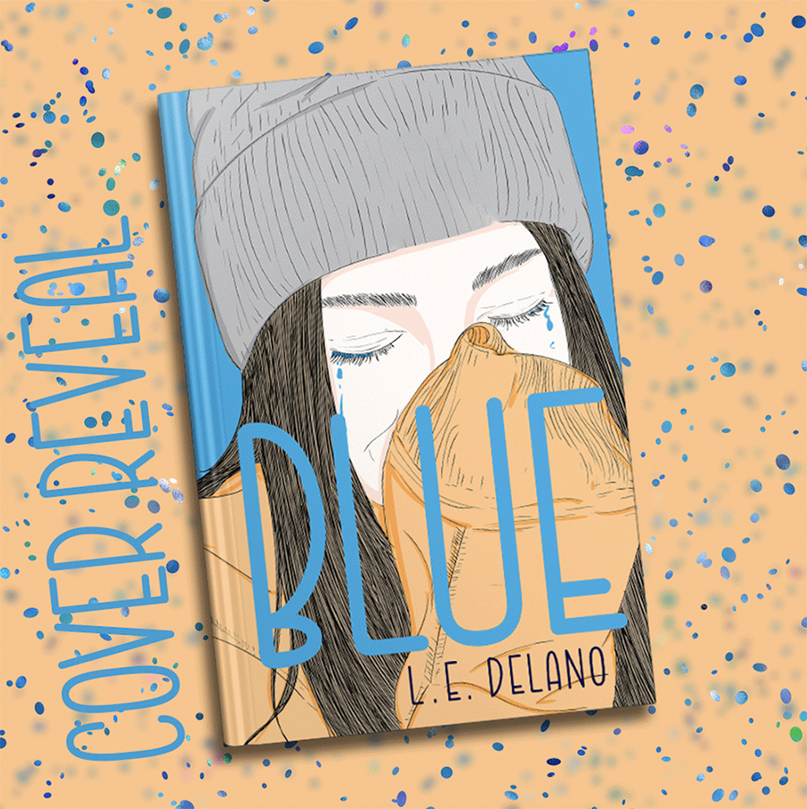 BLUE, a stand-alone young adult contemporary romance, by L.E. DeLano, is coming October 26, 2021