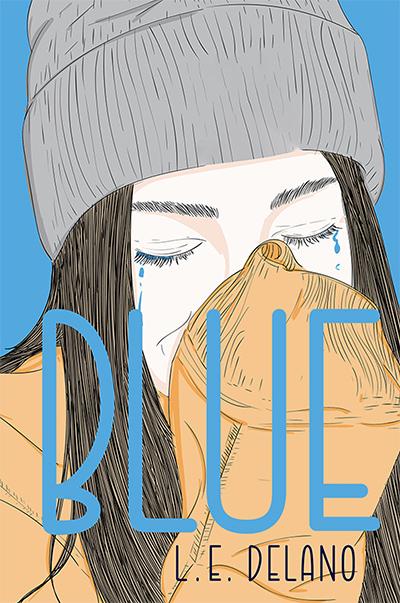 BLUE, a stand-alone young adult contemporary romance, by L.E. DeLano