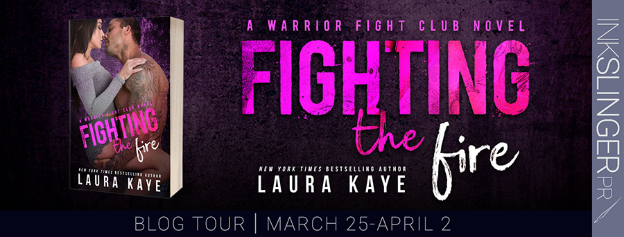 Welcome to the blog tour for FIGHTING THE FIRE, the third stand-alone book in the adult contemporary military romance series, Warrior Fight Club, by New York Times bestselling author, Laura Kaye