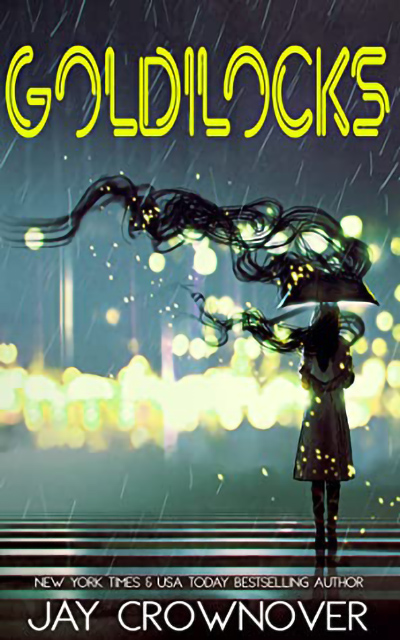 GOLDILOCKS, a standalone new adult romantic suspense byNew York TimesandUSA Today bestselling author, Jay Crownover
