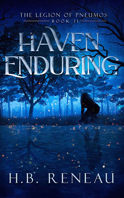 HAVEN ENDURING, the second book in her young adult fantasy series, The Legion of Pneumos, by H.B. Reneau