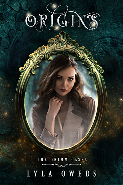 ORIGINS, the first book in the young adult fantasy romance/magical realism series, The Grimm Cases, by Lyla Oweds