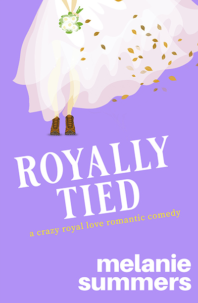 ROYALLY TIED, the third book in the adult contemporary romantic comedy series, Crazy Royal Love, by Melanie Summers