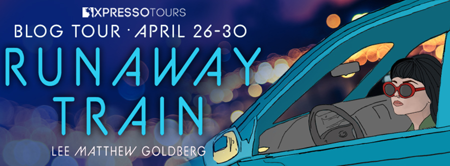 Welcome to the blog tour for RUNAWAY TRAIN, the first book in the young adult contemporary series, Runaway Train, by Lee Matthew Goldberg