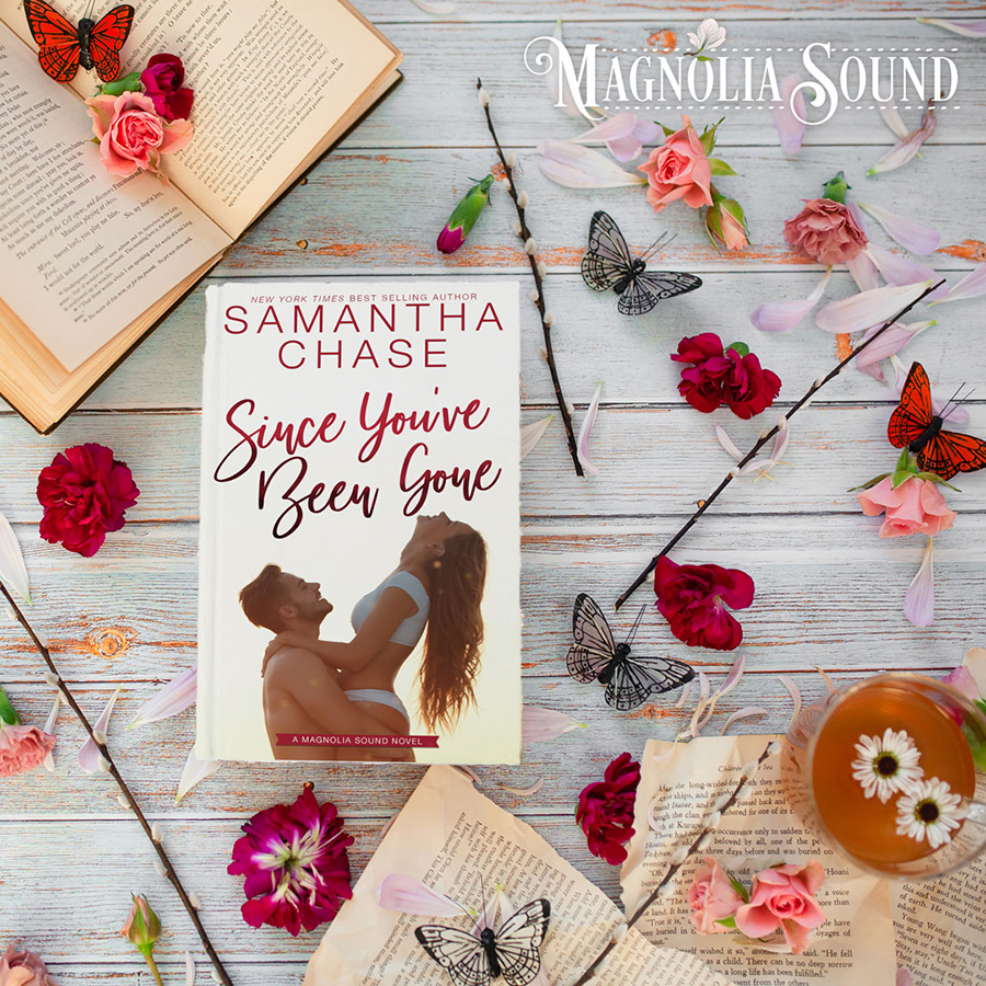 Preorder SINCE YOU'VE BEEN GONE, the eighth book in the adult contemporary romance series, Magnolia Sound, by New York Times and USA Today bestselling author, Samantha Chase Now!