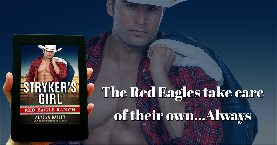 Teaser from STRYKER'S GIRL, the first book in the adult romantic suspense series, Red Eagle Ranch, by USA Today bestselling author, Alyssa Bailey