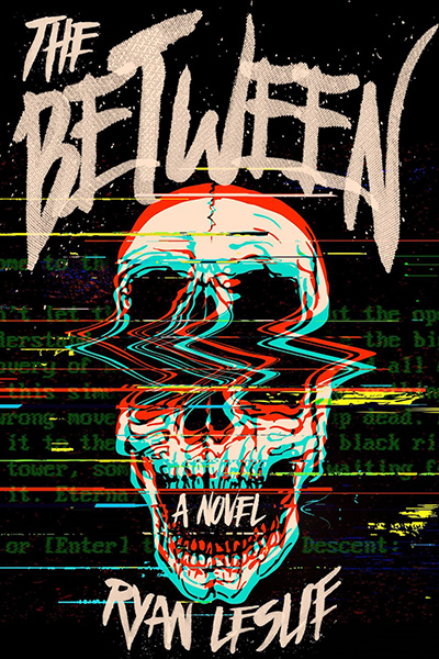 THE BETWEEN, a stand-alone adult horror, by Ryan Leslie