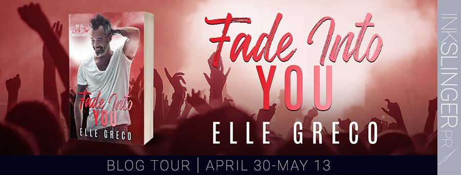 Welcome to the blog tour for FADE INTO YOU, the fourth book in the adult contemporary rockstar romance series, LA Rock Star Romance, by Ell Greco