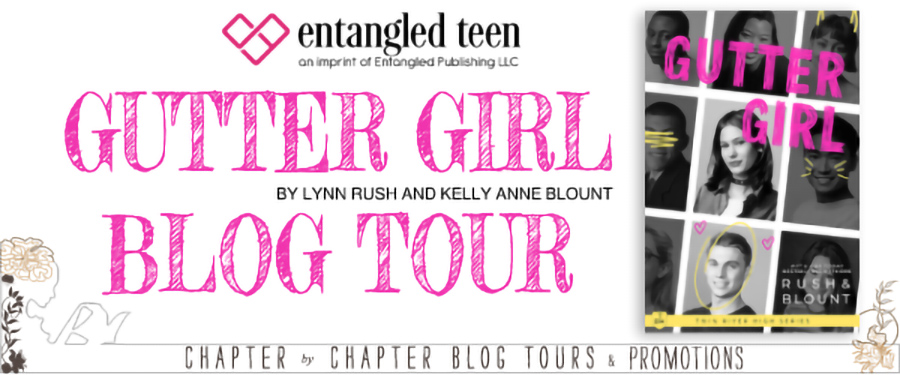 Welcome to the blog tour for GUTTER GIRL, the first book in the young adult contemporary romance series, Twin River High, by New York Times and USA Today bestselling authors Lynn Rush and Kelly Anne Blount