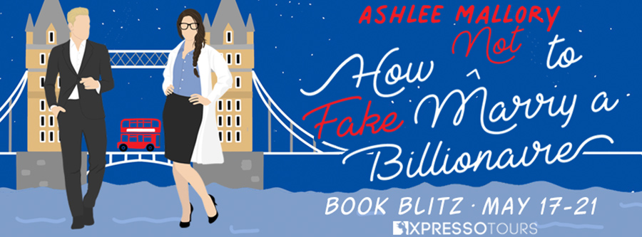 Welcome to the book blitz for HOW NOT TO MARRY A FAKE BILLIONAIRE, the second book in the adult contemporary romantic comedy series, How Not to Marry a Billionaire, by USA Today bestselling author Ashlee Mallory