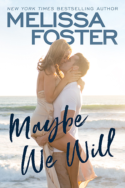 MAYBE WE WILL, the first book in the adult contemporary romance series, Silver Harbor, by New York Times and USA Today bestselling author, Melissa Foster