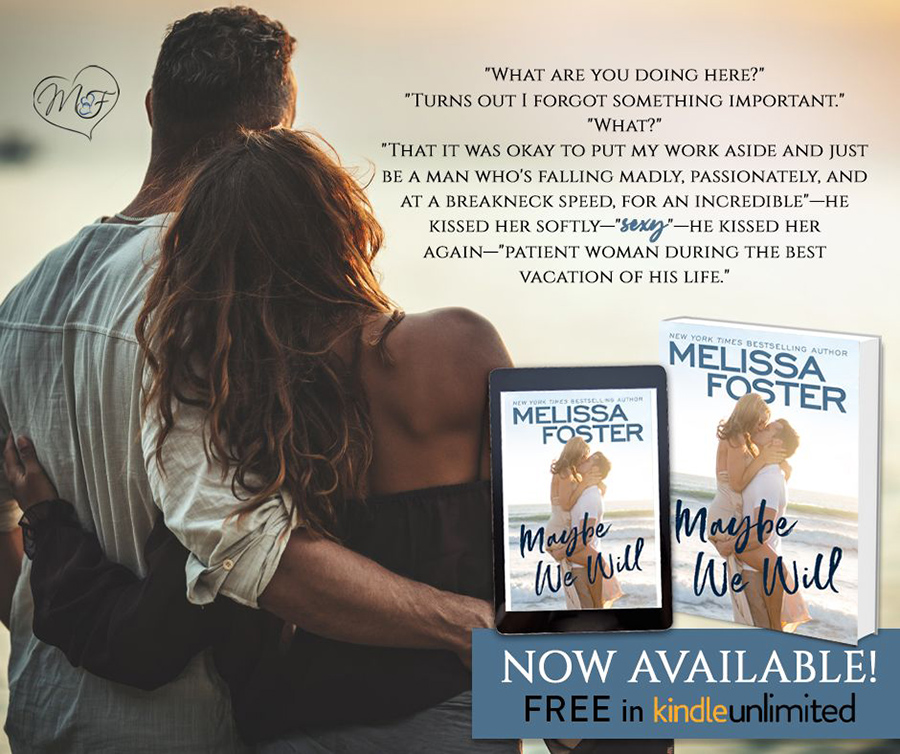 Teaser from MAYBE WE WILL, the first book in the adult contemporary romance series, Silver Harbor, by New York Times and USA Today bestselling author, Melissa Foster