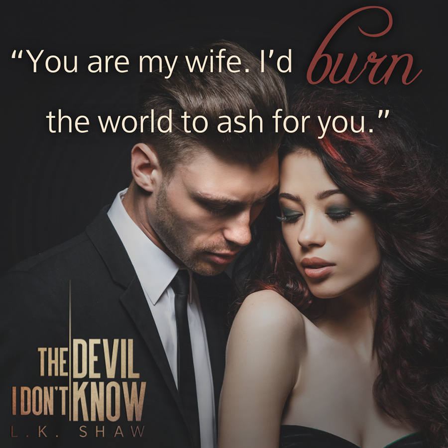 Teaser from THE DEVIL I DON'T KNOW, the first book in the adult mafia romance series, Brooklyn Kings, by L.K. Shaw