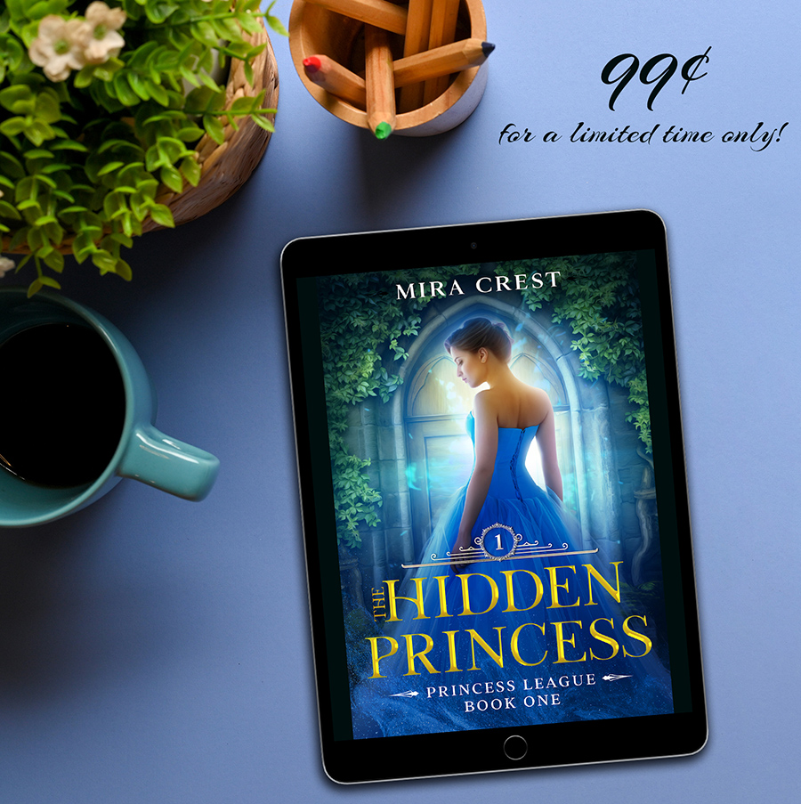 THE HIDDEN PRINCESS, the first book in the young adult fantasy series, Princess League, by Mira Crest On Sale for a limited time