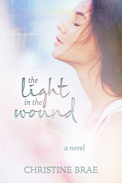 THE LIGHT IN THE WOUND, the first book in the adult contemporary romance/women's fiction series, The Light in the Wound, by Christine Brae
