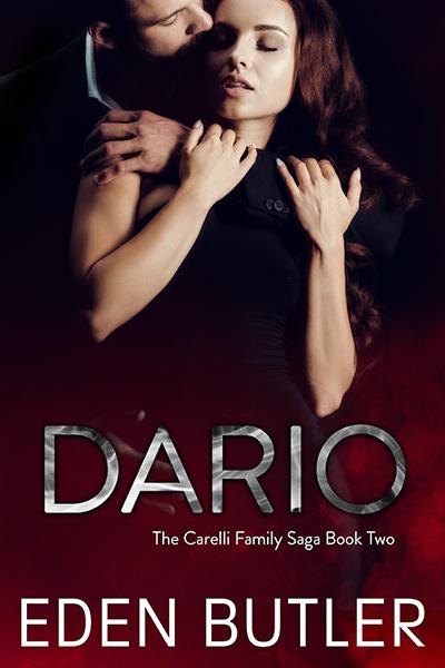 DARIO, the second book in the adult romantic suspense series, The Carelli Family Saga, by Eden Butler