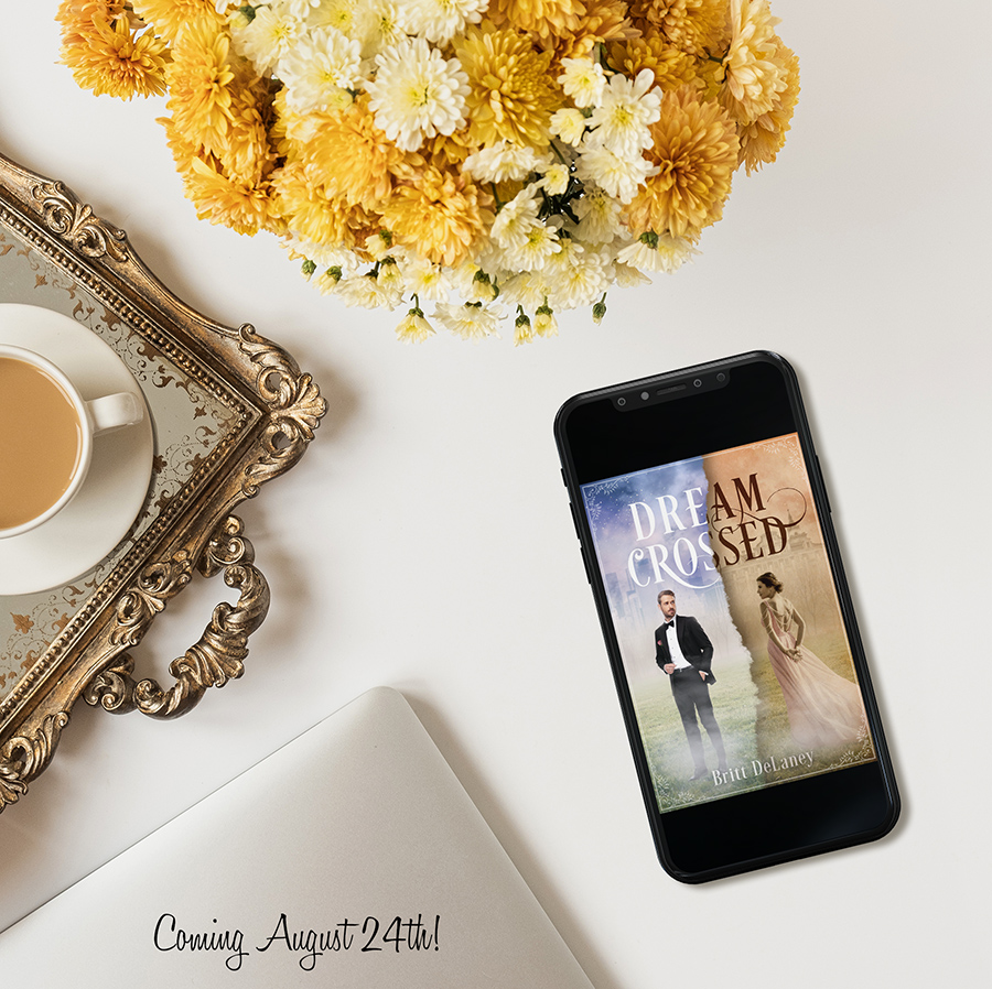 DREAM CROSSED, a standalone adult paranormal time-traveling romance, Britt DeLaney is coming August 24, 2021
